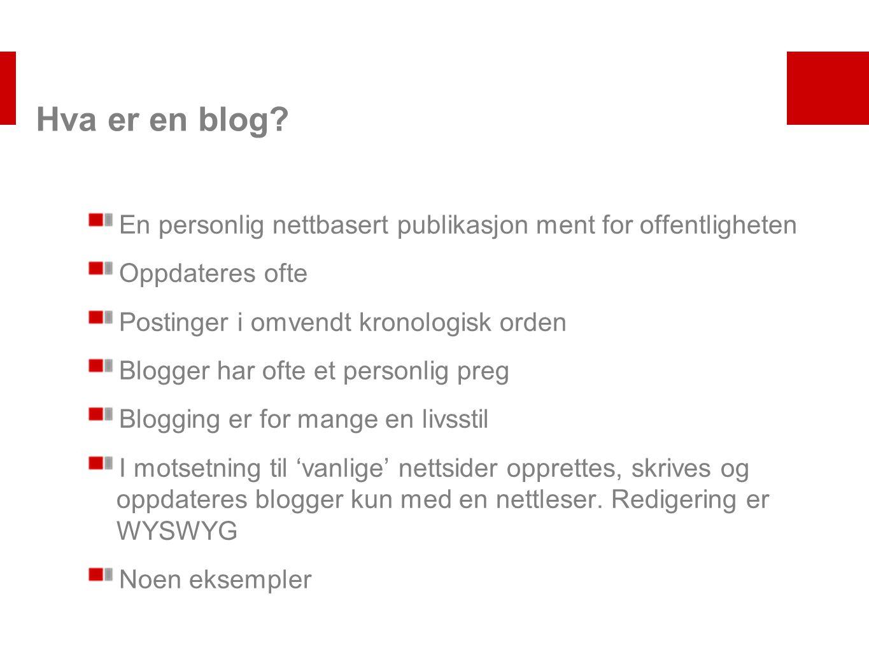 En personlig nettbasert publikasjon ment for offentligheten Oppdateres ofte Postinger i omvendt kronologisk orden Blogger har ofte et personlig preg B