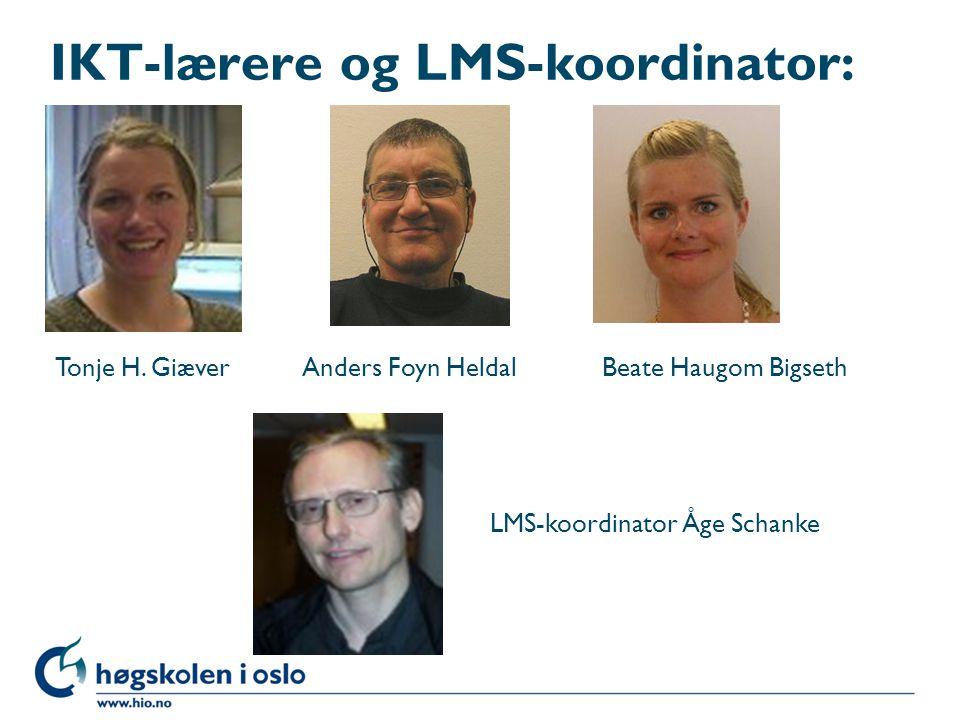 IKT-lærere og LMS-koordinator: Beate Haugom BigsethTonje H.