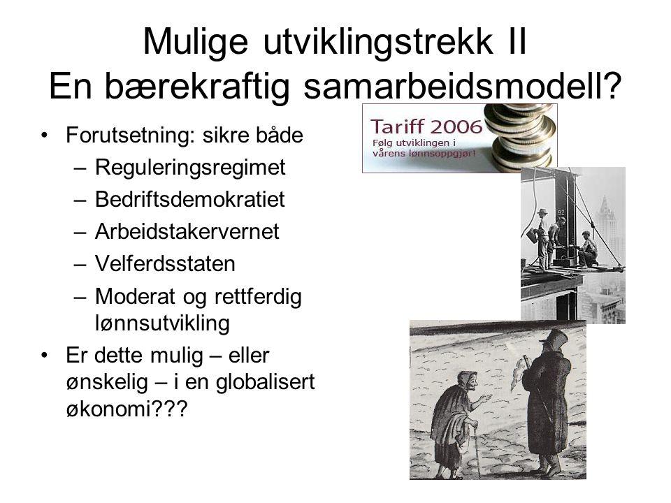 Mulige utviklingstrekk II En bærekraftig samarbeidsmodell.