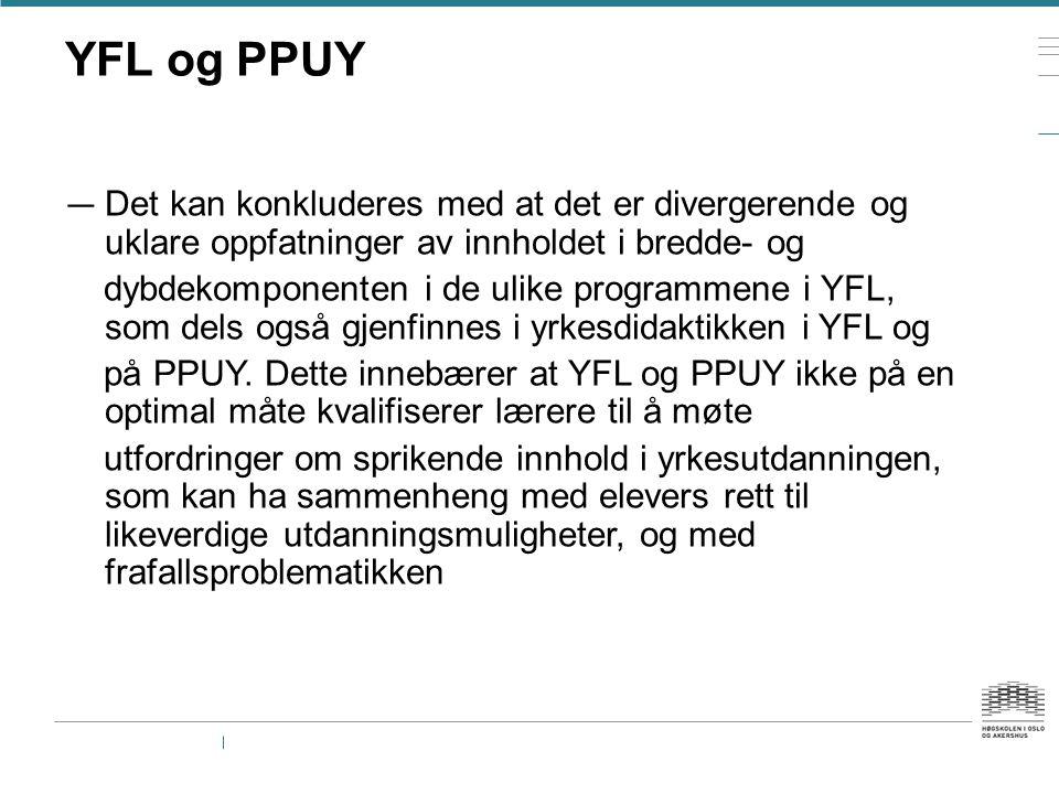 YFL og PPUY — Det kan konkluderes med at det er divergerende og uklare oppfatninger av innholdet i bredde- og dybdekomponenten i de ulike programmene
