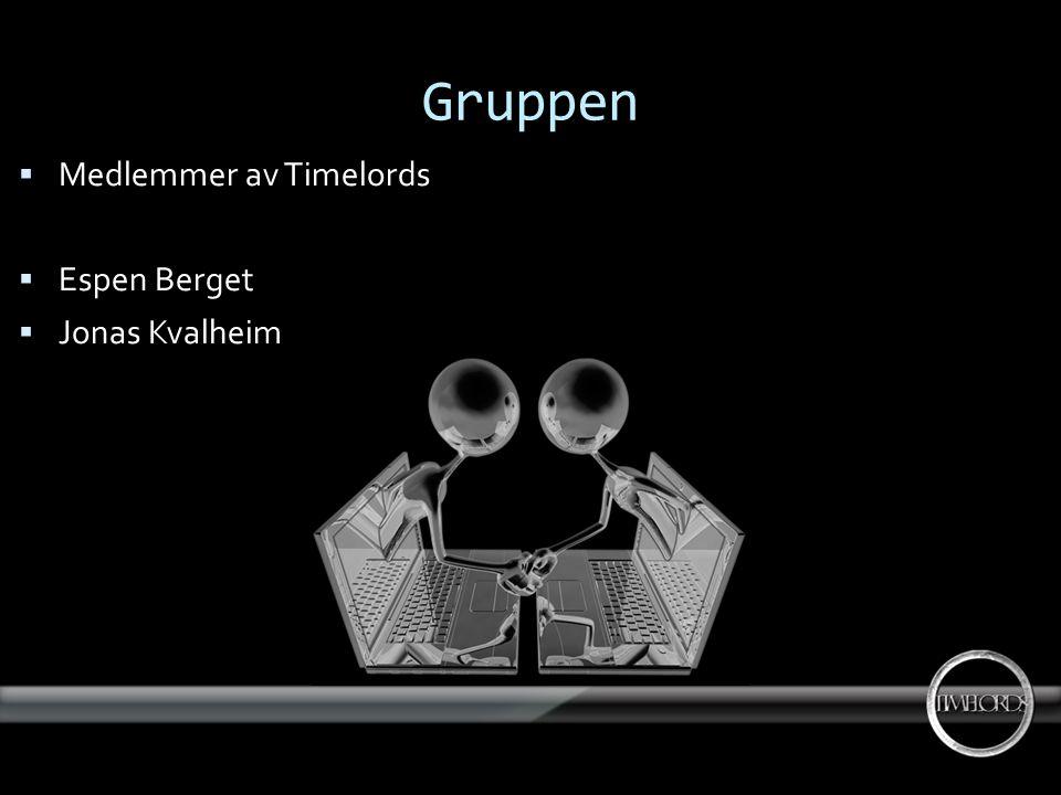 Gruppen  Medlemmer av Timelords  Espen Berget  Jonas Kvalheim