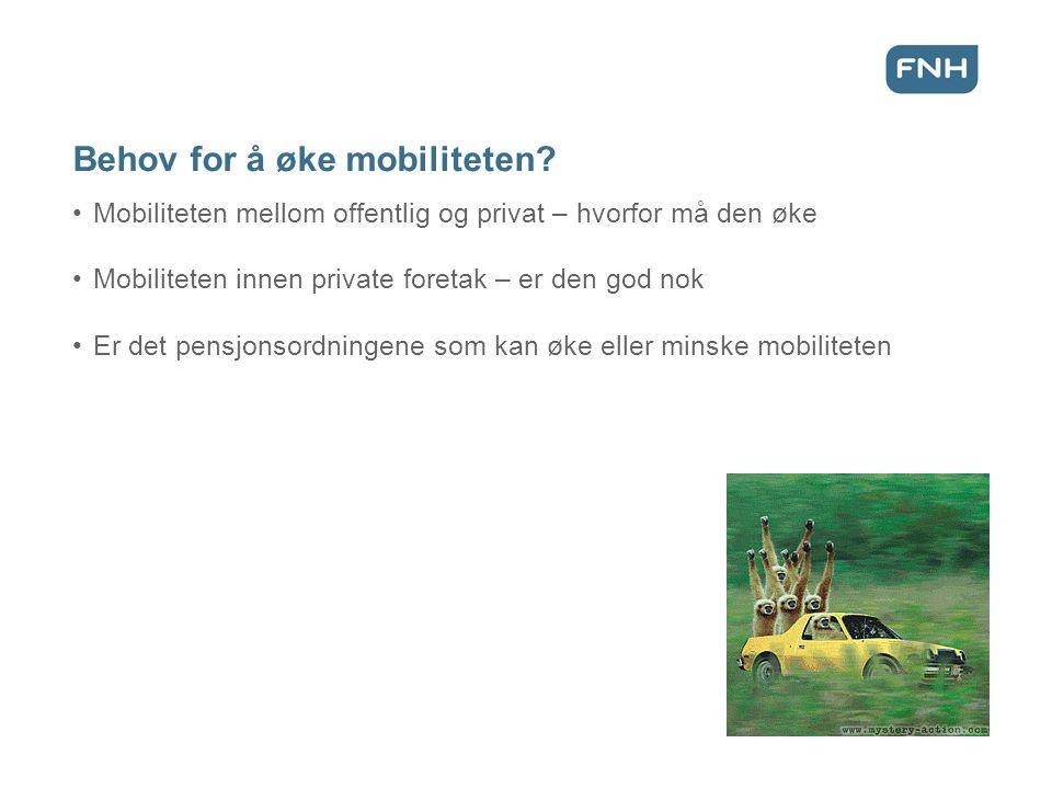 Behov for å øke mobiliteten? Mobiliteten mellom offentlig og privat – hvorfor må den øke Mobiliteten innen private foretak – er den god nok Er det pen
