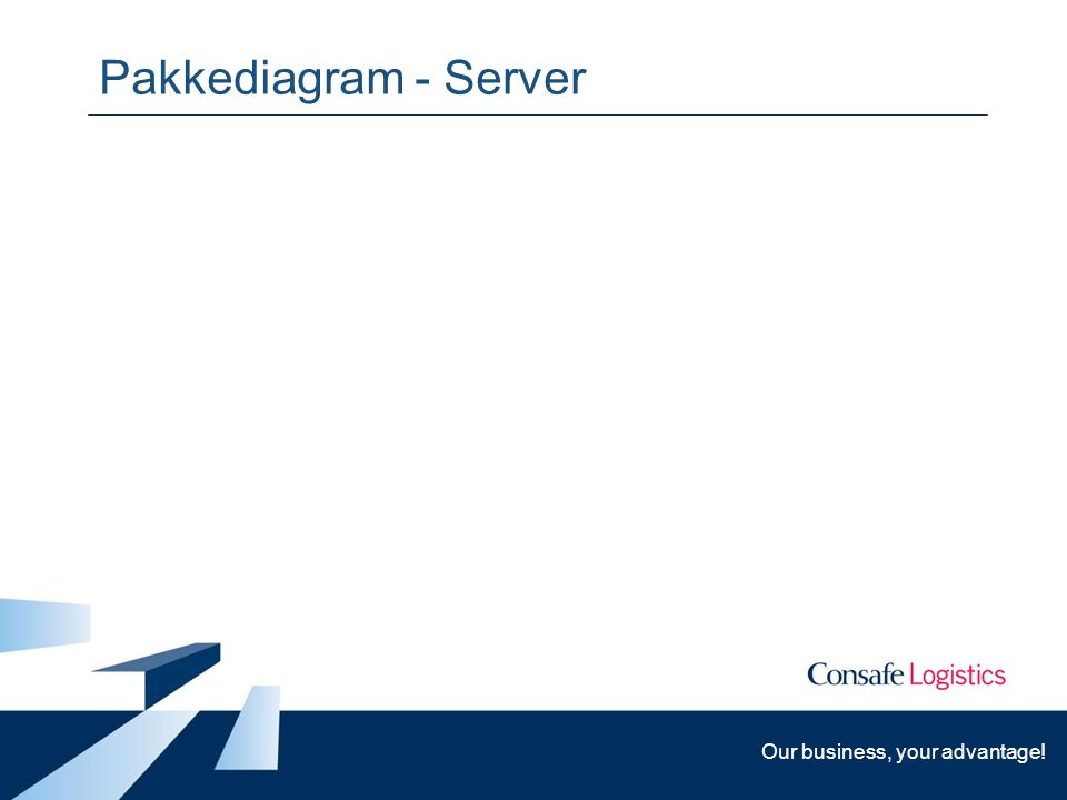 Our business, your advantage! Pakkediagram - Server