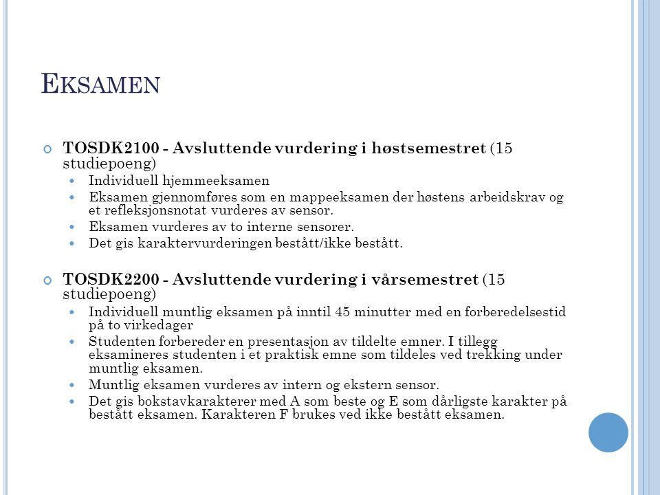 E KSAMEN TOSDK2100 - Avsluttende vurdering i høstsemestret (15 studiepoeng) Individuell hjemmeeksamen Eksamen gjennomføres som en mappeeksamen der høstens arbeidskrav og et refleksjonsnotat vurderes av sensor.