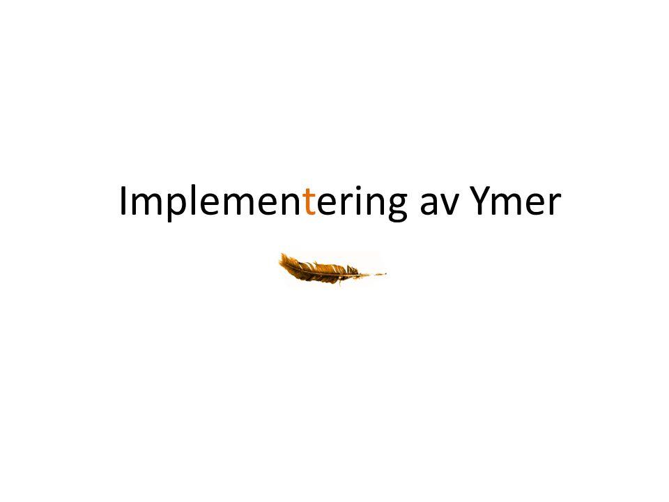 Implementering av Ymer