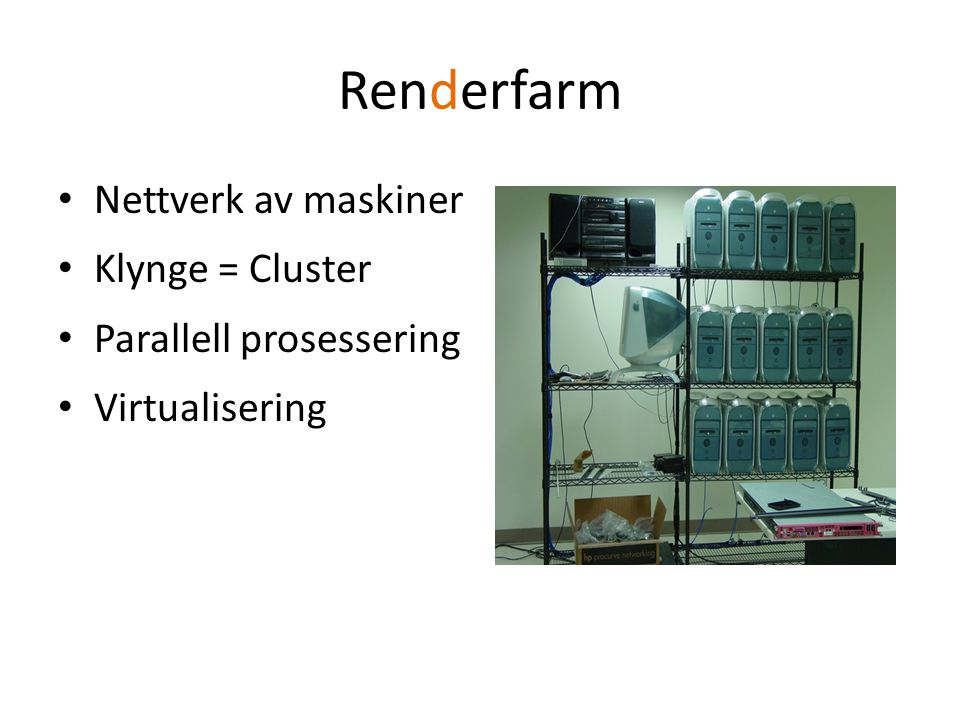 Mester og slavenode Linux Image for mesternode (DrQueue, NFS) Linux Image for slavenode (DrQueue, NFS, Blender)