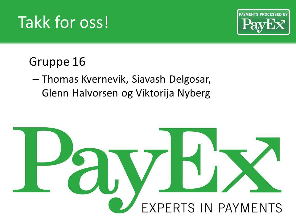 Takk for oss! Gruppe 16 – Thomas Kvernevik, Siavash Delgosar, Glenn Halvorsen og Viktorija Nyberg
