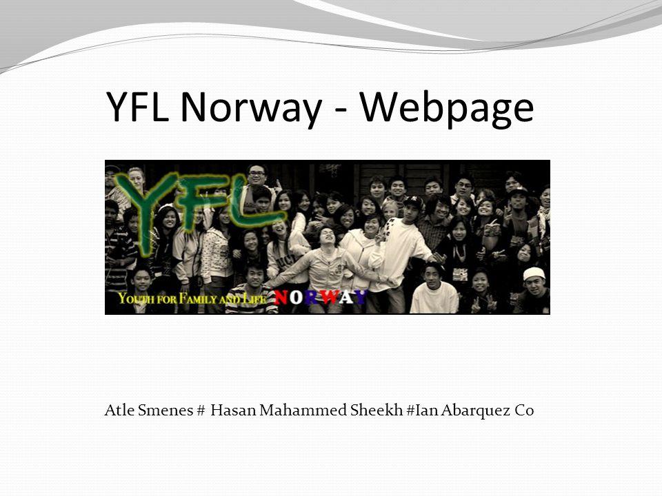 YFL Norway - Webpage Atle Smenes # Hasan Mahammed Sheekh #Ian Abarquez Co