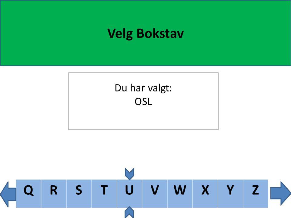 PQRSTUVWXY Velg Bokstav Du har valgt: OSL