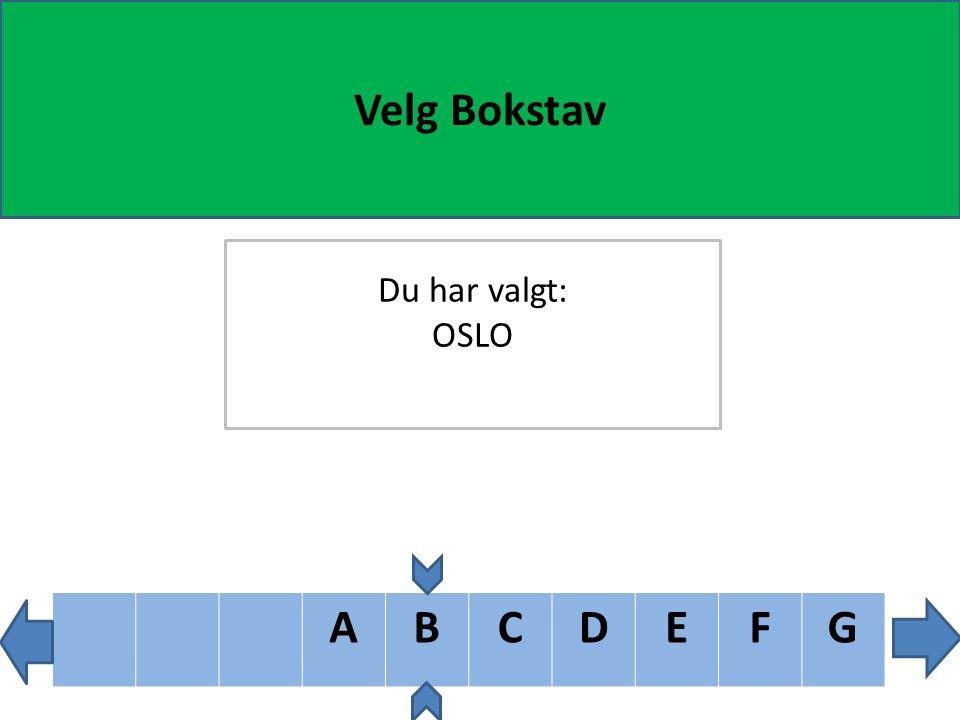 ABCDEF Velg Bokstav Du har valgt: OSLO