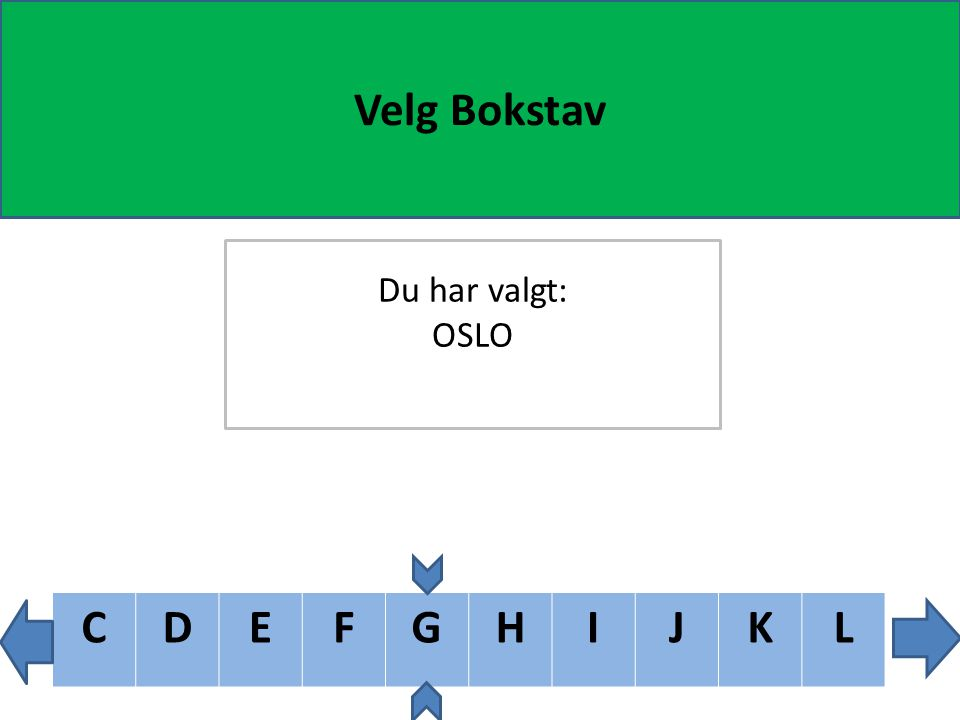 BCDEFGHIJK Velg Bokstav Du har valgt: OSLO
