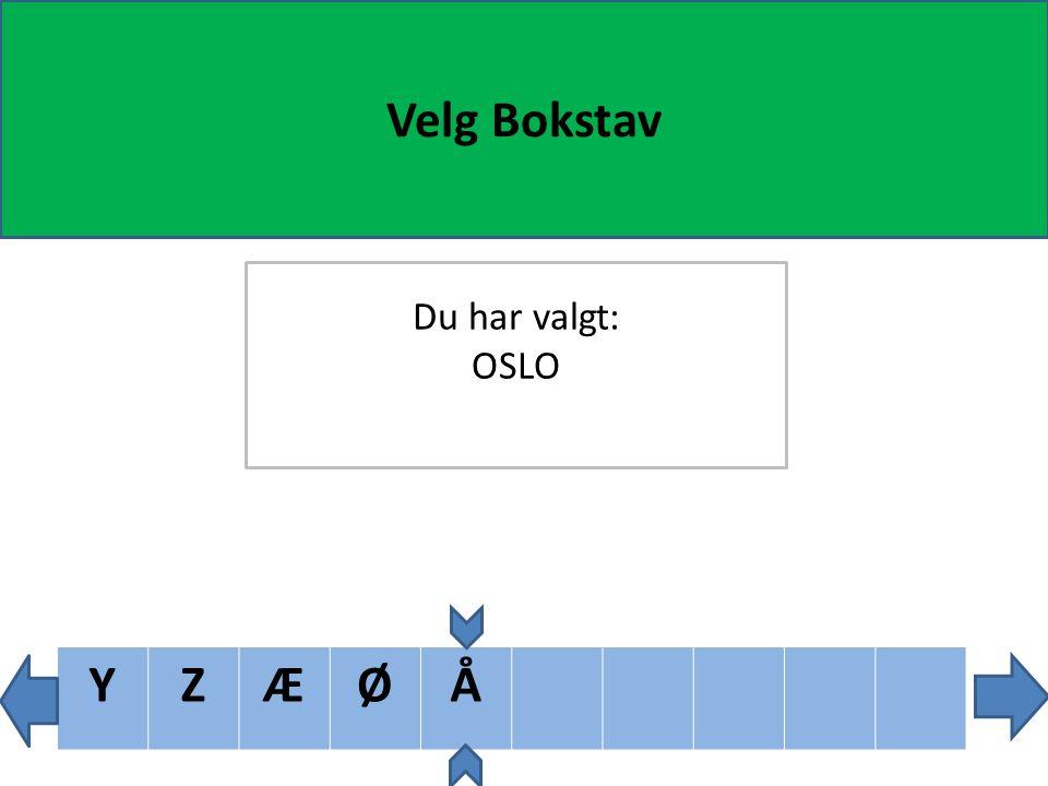 XYZÆØÅ Velg Bokstav Du har valgt: OSLO