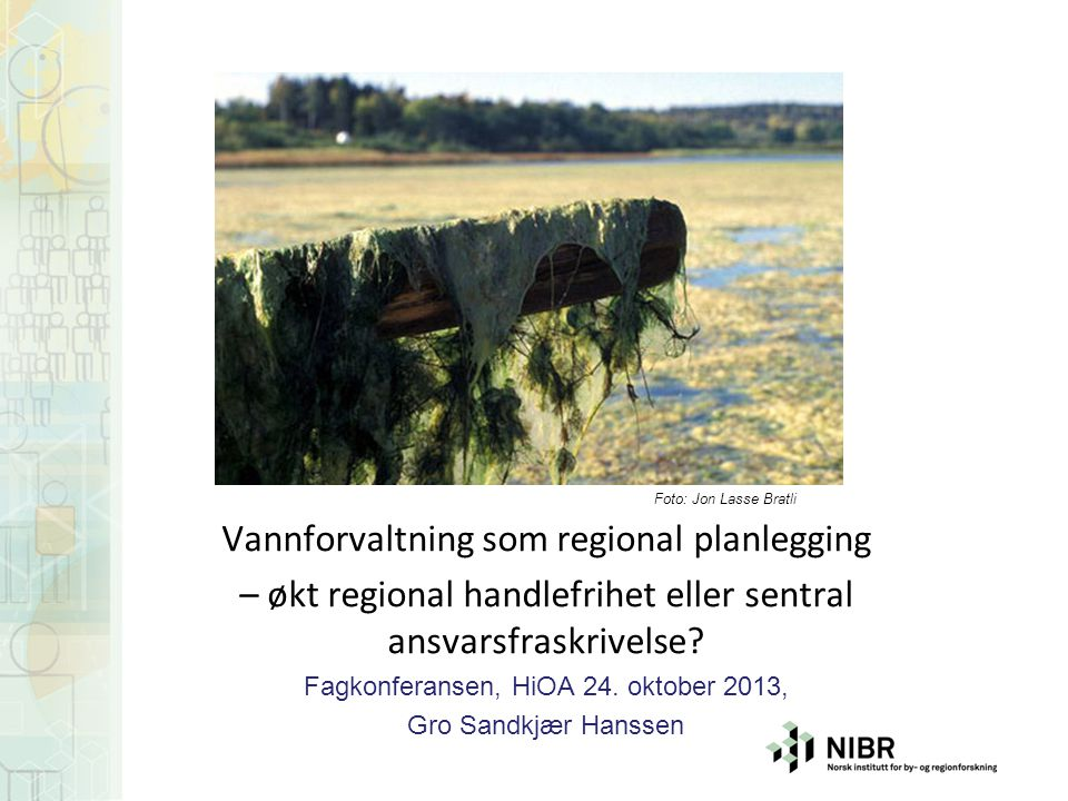 Komplisert samordning for helhetlig vannmiljøpolitikk Vannforvaltning som regional planlegging – økt regional handlefrihet eller sentral ansvarsfraskr