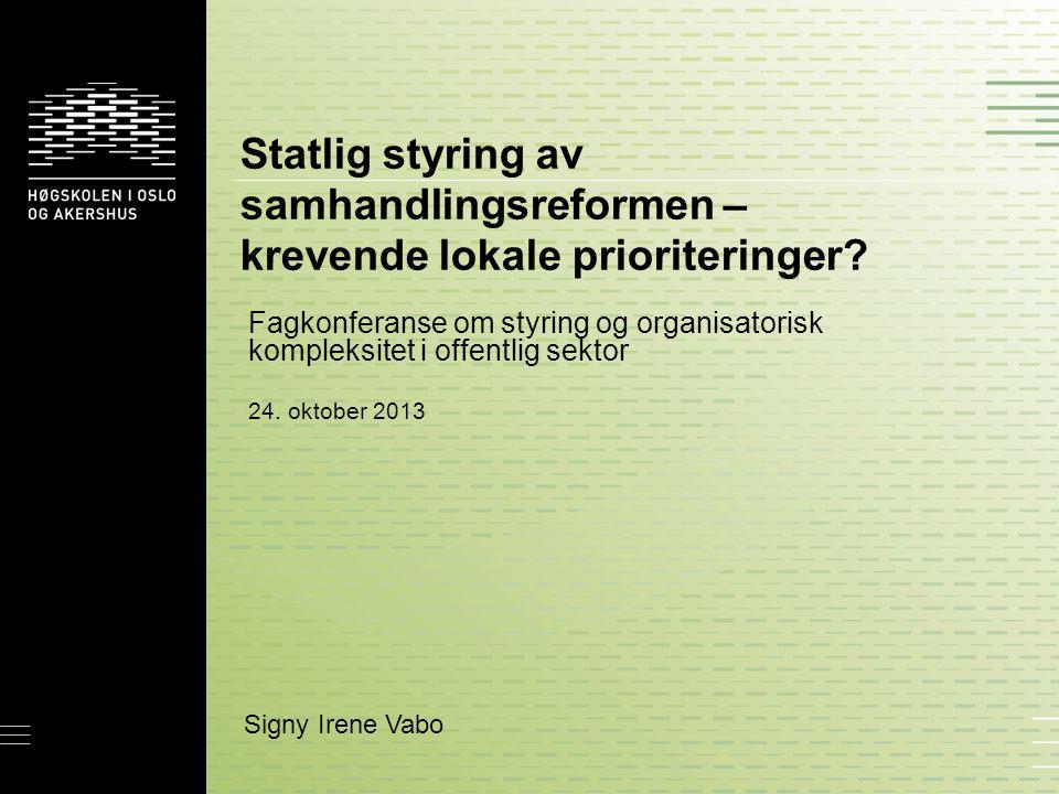 Statlig styring av samhandlingsreformen – krevende lokale prioriteringer? Fagkonferanse om styring og organisatorisk kompleksitet i offentlig sektor 2