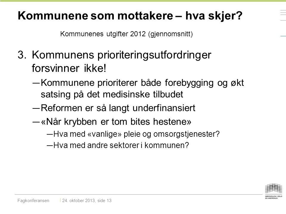 3.Kommunens prioriteringsutfordringer forsvinner ikke! — Kommunene prioriterer både forebygging og økt satsing på det medisinske tilbudet — Reformen e