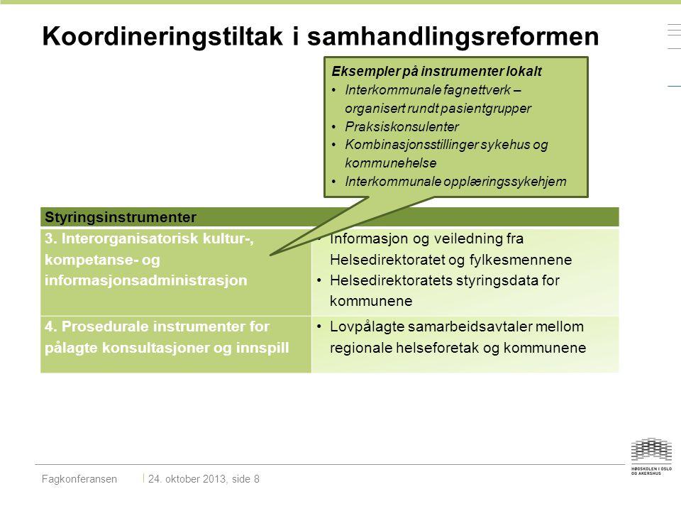 Styringsinstrumenter 3. Interorganisatorisk kultur-, kompetanse- og informasjonsadministrasjon Informasjon og veiledning fra Helsedirektoratet og fylk