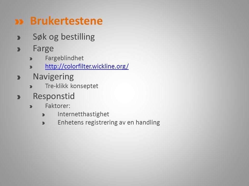 Brukertestene Søk og bestilling Farge Fargeblindhet http://colorfilter.wickline.org/ Navigering Tre-klikk konseptet Responstid Faktorer: Internetthast