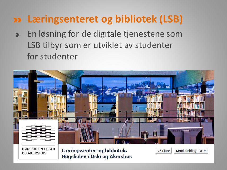 Læringsenteret og bibliotek (LSB) En løsning for de digitale tjenestene som LSB tilbyr som er utviklet av studenter for studenter