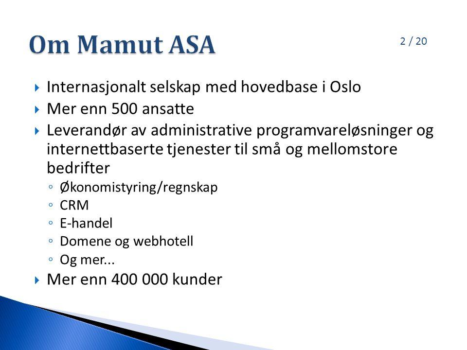 2 / 20  Internasjonalt selskap med hovedbase i Oslo  Mer enn 500 ansatte  Leverandør av administrative programvareløsninger og internettbaserte tjenester til små og mellomstore bedrifter ◦ Økonomistyring/regnskap ◦ CRM ◦ E-handel ◦ Domene og webhotell ◦ Og mer...
