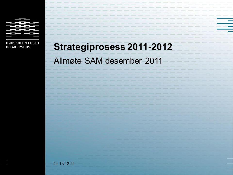 Strategiprosess — «Styret ber høgskoledirektøren sette i gang en prosess for utvikling av strategisk plan for HiOA for perioden 2012-2020.
