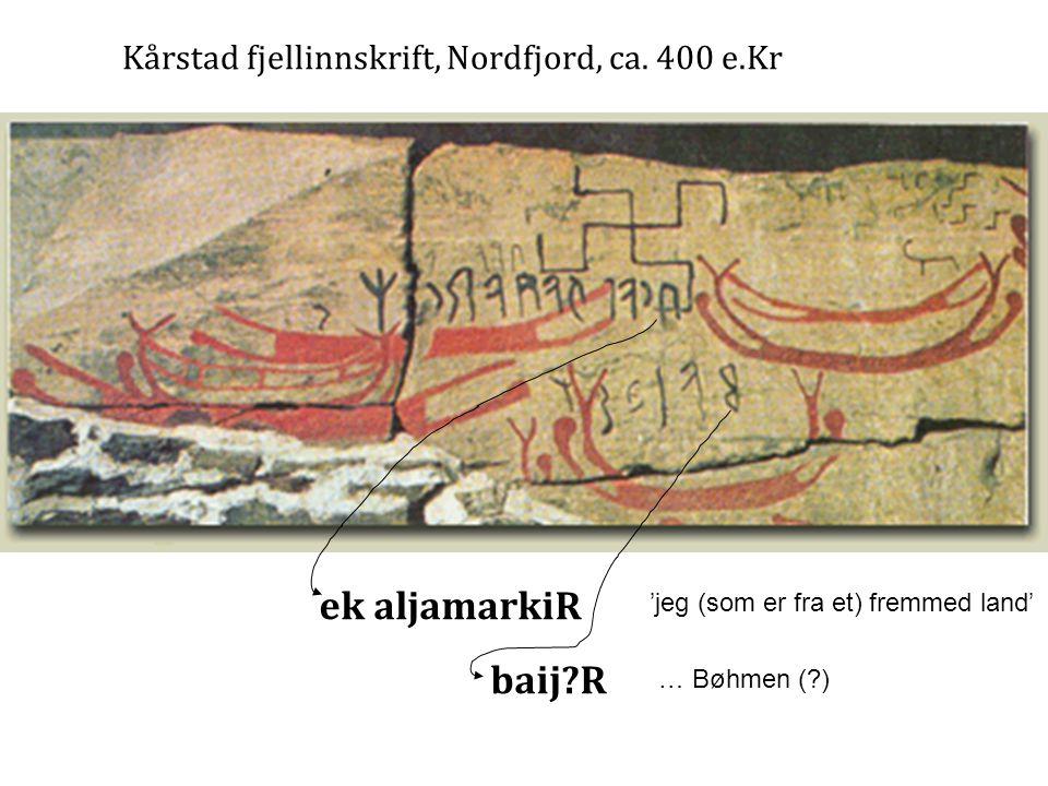 ek aljamarkiR baij?R Kårstad fjellinnskrift, Nordfjord, ca.