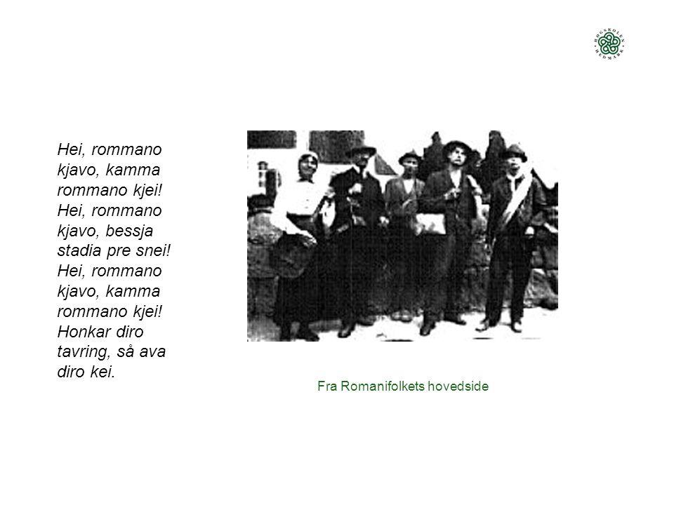 Fra Romanifolkets hovedside Hei, rommano kjavo, kamma rommano kjei.