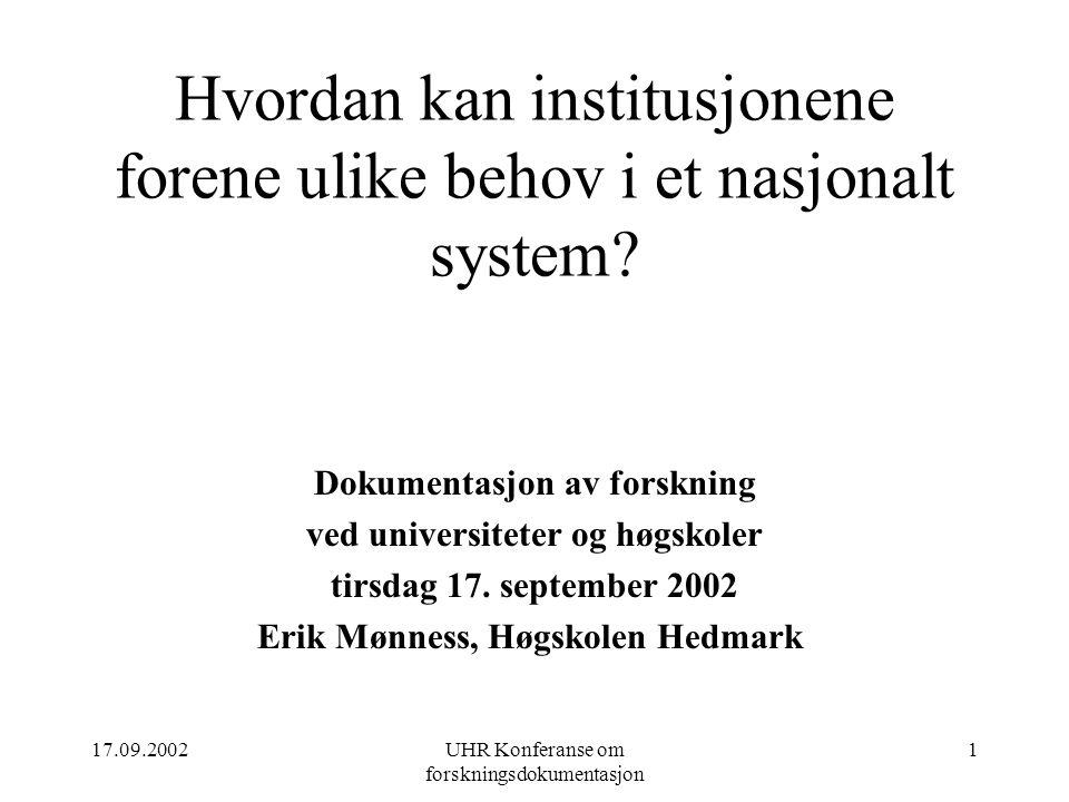 17.09.2002UHR Konferanse om forskningsdokumentasjon 12 Hva har HH drevet med selv Årlig statistikk resultater totalt og innen avdeling.