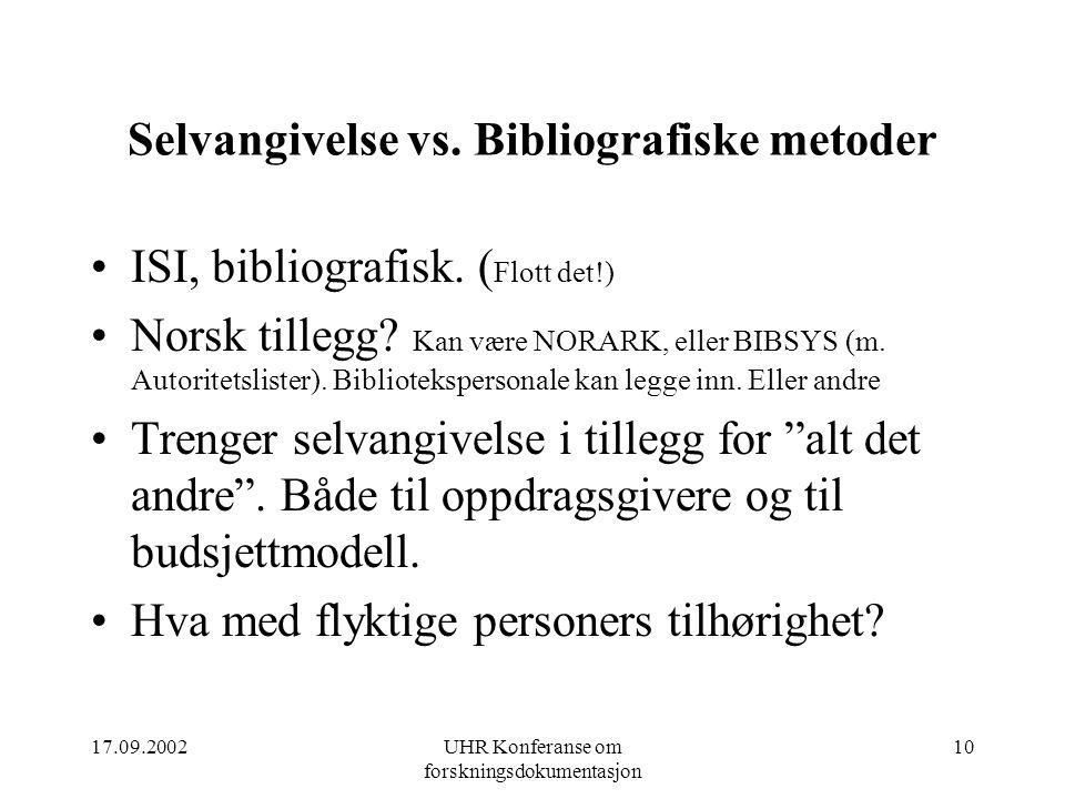 17.09.2002UHR Konferanse om forskningsdokumentasjon 10 Selvangivelse vs.