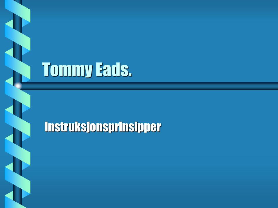 Tommy Eads. Instruksjonsprinsipper