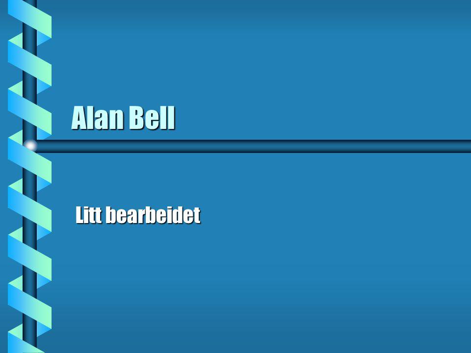 Alan Bell Litt bearbeidet