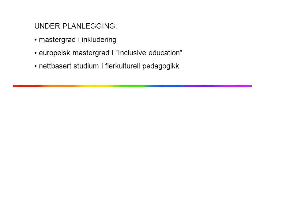 """UNDER PLANLEGGING: mastergrad i inkludering europeisk mastergrad i """"Inclusive education"""" nettbasert studium i flerkulturell pedagogikk"""