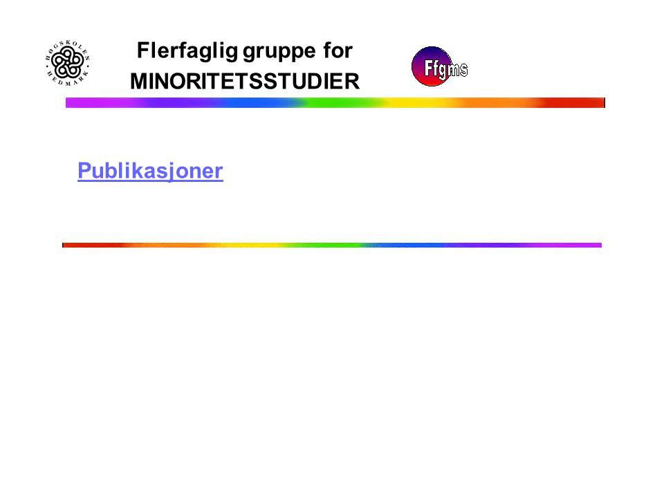Flerfaglig gruppe for MINORITETSSTUDIER Publikasjoner