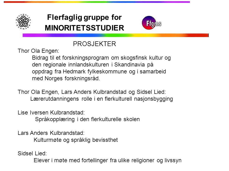 Flerfaglig gruppe for MINORITETSSTUDIER Thor Ola Engen: Bidrag til et forskningsprogram om skogsfinsk kultur og den regionale innlandskulturen i Skand