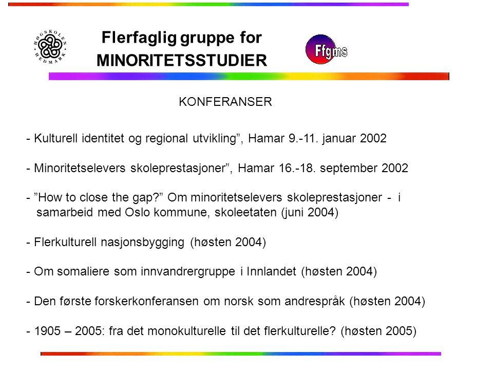 """Flerfaglig gruppe for MINORITETSSTUDIER - Kulturell identitet og regional utvikling"""", Hamar 9.-11. januar 2002 - Minoritetselevers skoleprestasjoner"""","""
