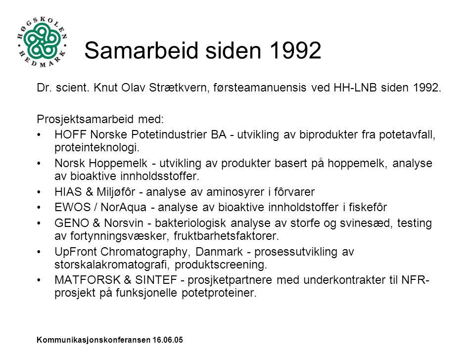 Kommunikasjonskonferansen 16.06.05 Samarbeid siden 1992 Dr.