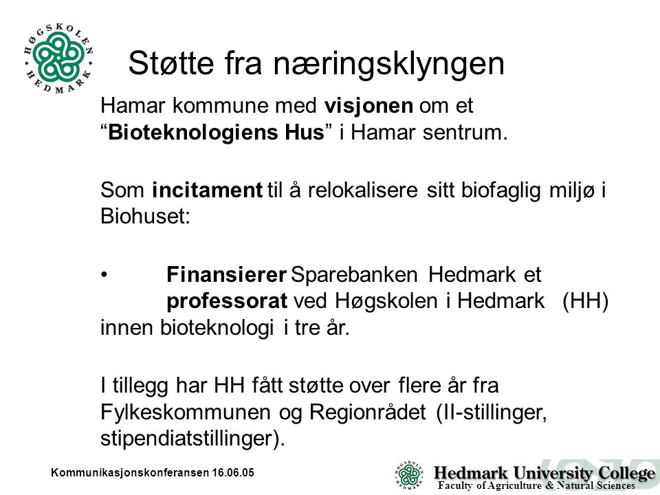 Kommunikasjonskonferansen 16.06.05 Hamar kommune med visjonen om et Bioteknologiens Hus i Hamar sentrum.