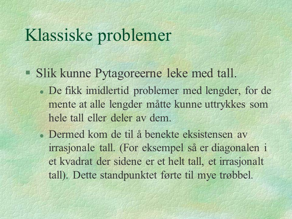 Klassiske problemer §Slik kunne Pytagoreerne leke med tall.