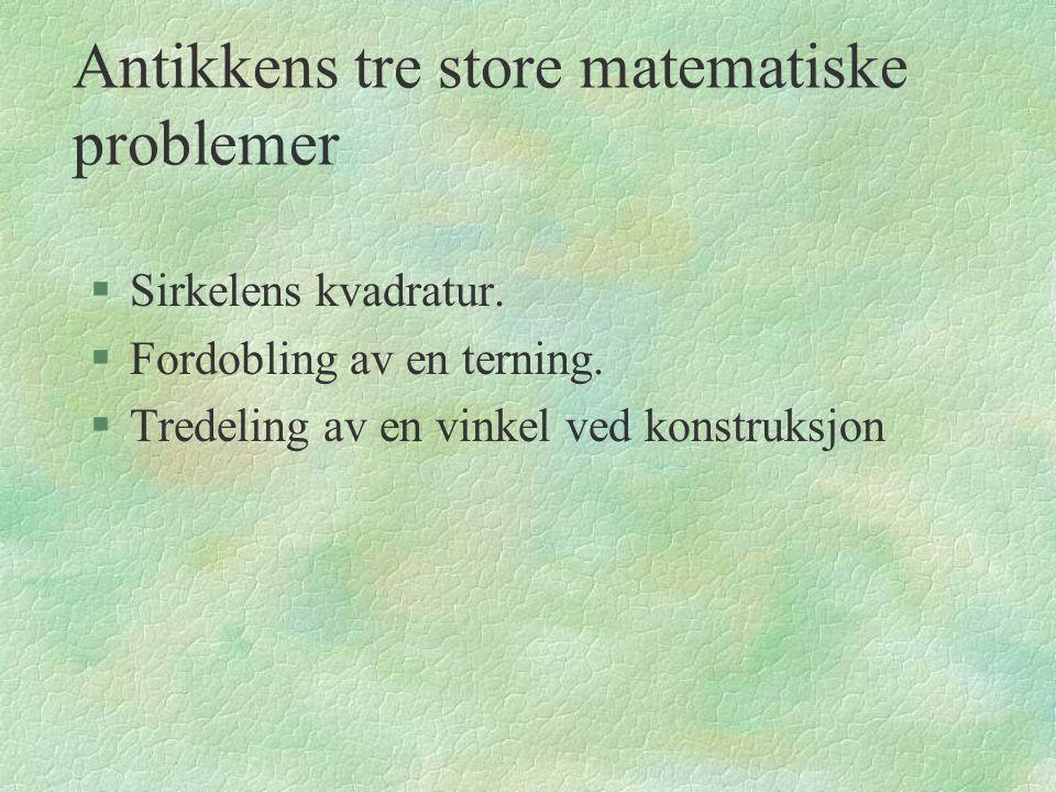 Antikkens tre store matematiske problemer §Sirkelens kvadratur.