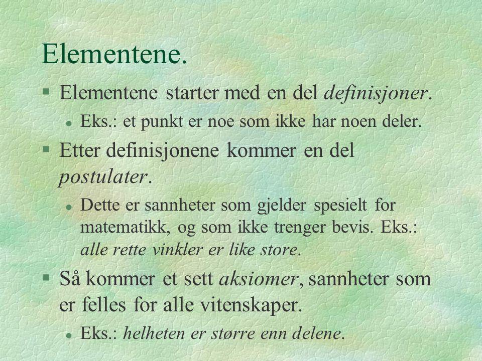 Elementene.§Elementene starter med en del definisjoner.
