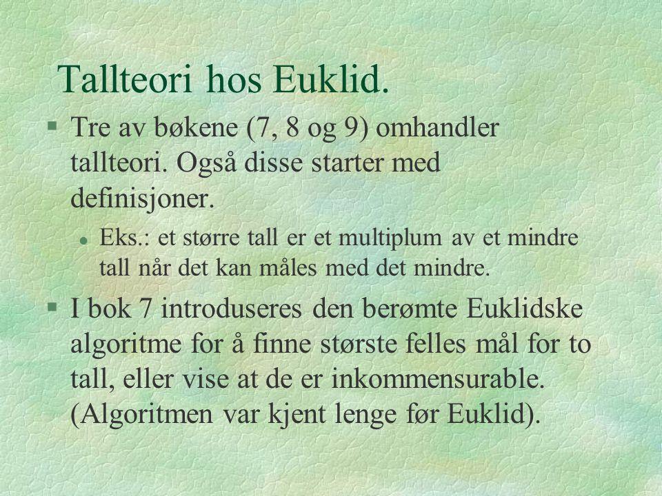 Tallteori hos Euklid.§Tre av bøkene (7, 8 og 9) omhandler tallteori.