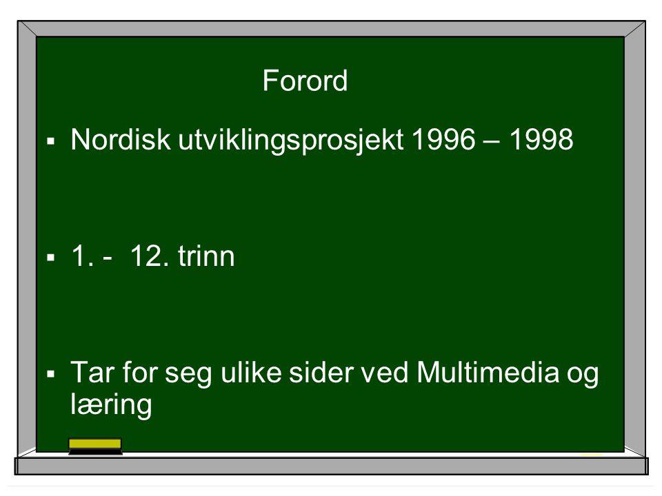 Forord  Nordisk utviklingsprosjekt 1996 – 1998  1.