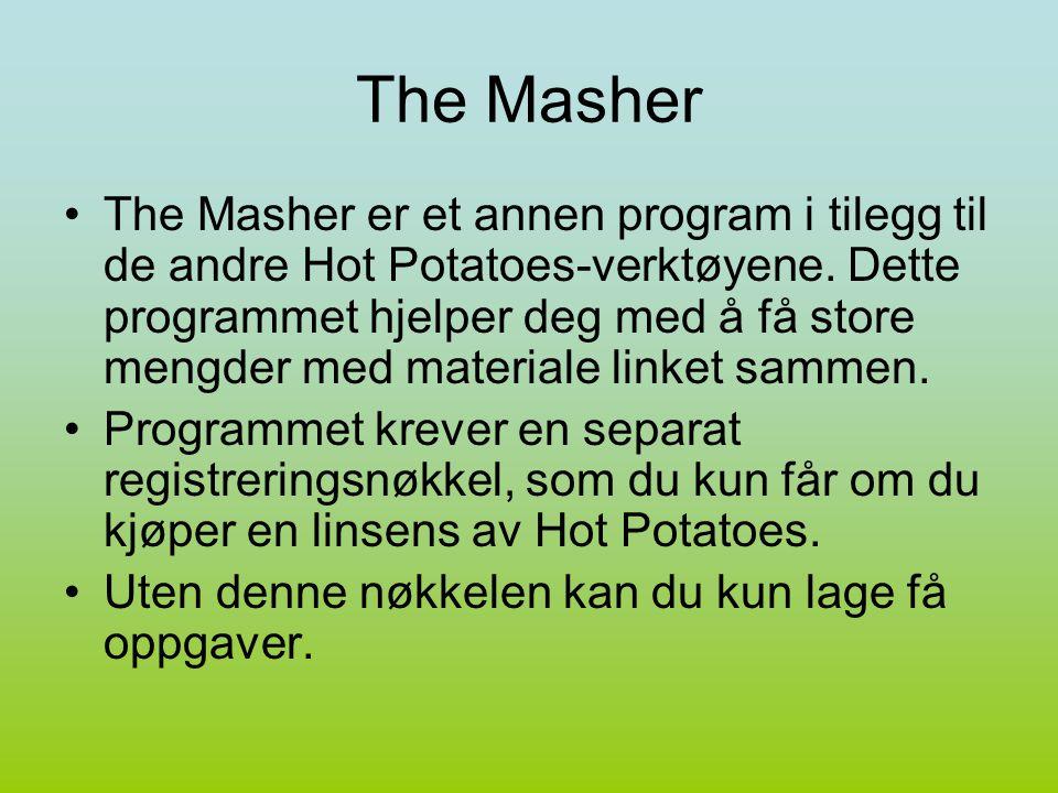 The Masher The Masher er et annen program i tilegg til de andre Hot Potatoes-verktøyene.