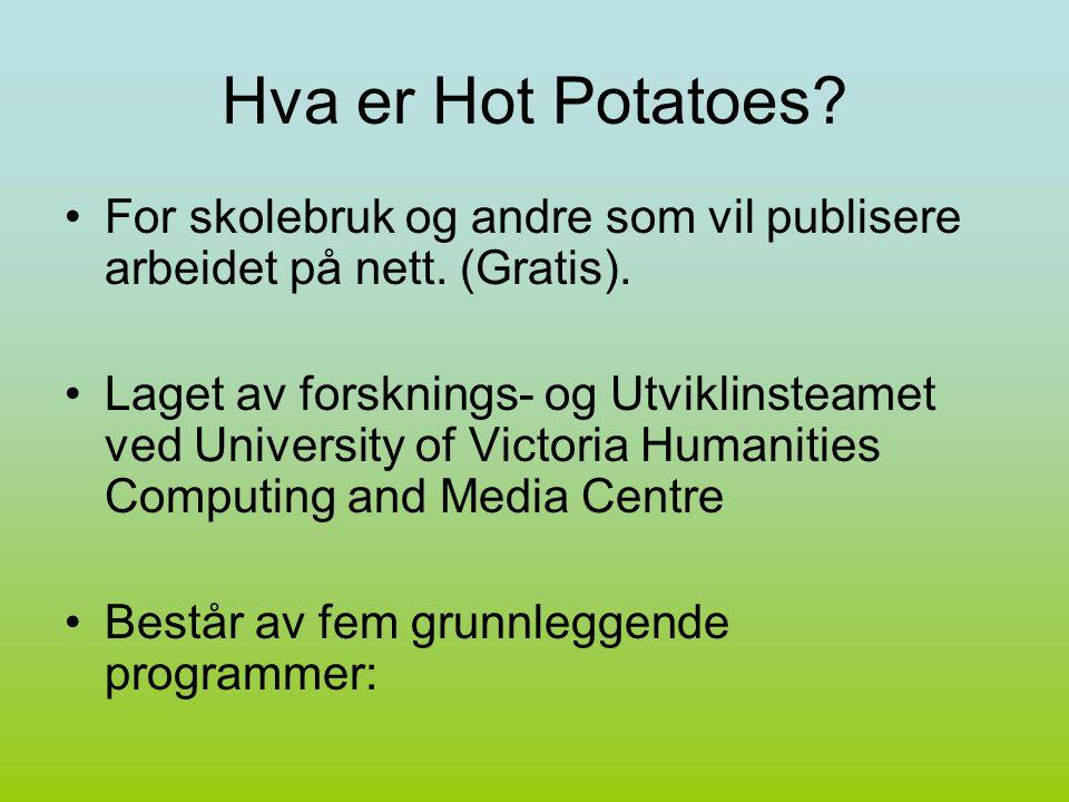 Hva er Hot Potatoes. For skolebruk og andre som vil publisere arbeidet på nett.