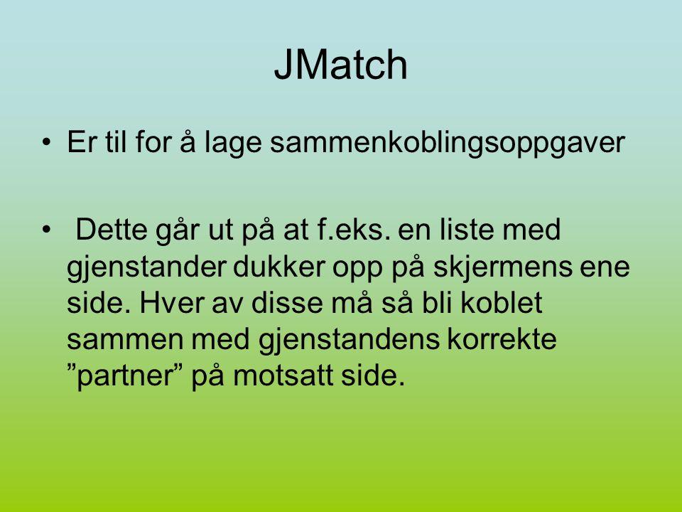 JMatch Er til for å lage sammenkoblingsoppgaver Dette går ut på at f.eks.