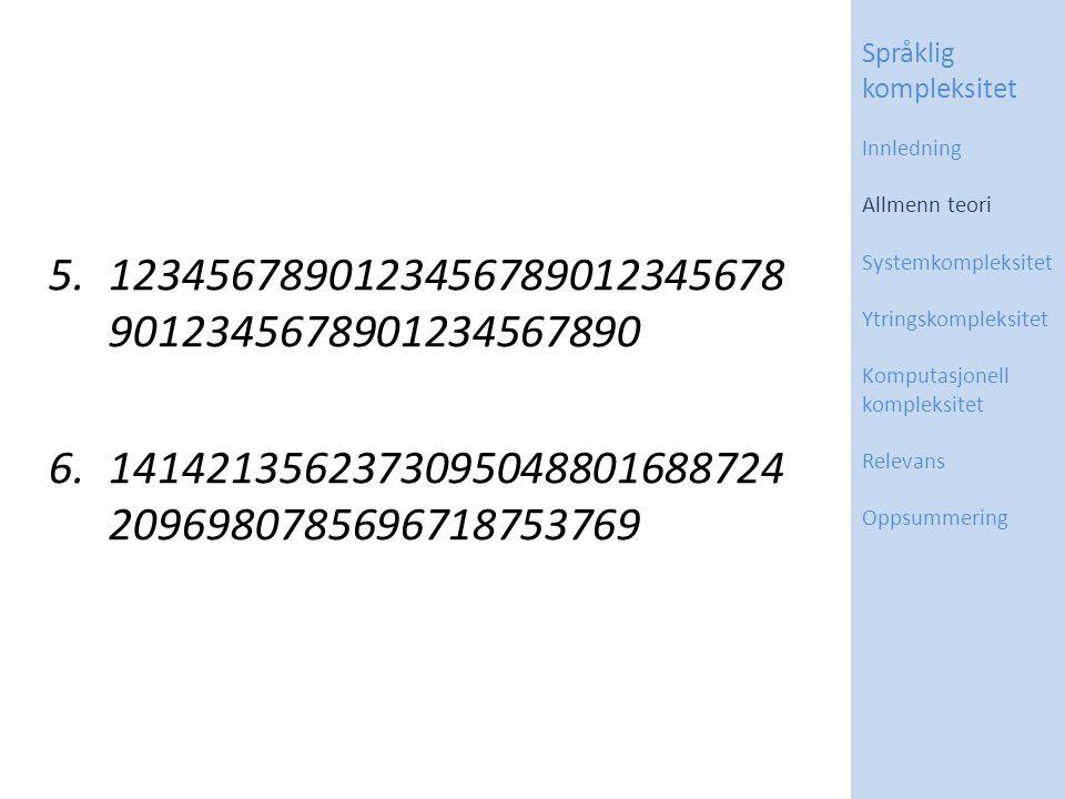 5.1234567890123456789012345678 9012345678901234567890 6.1414213562373095048801688724 2096980785696718753769 Språklig kompleksitet Innledning Allmenn t