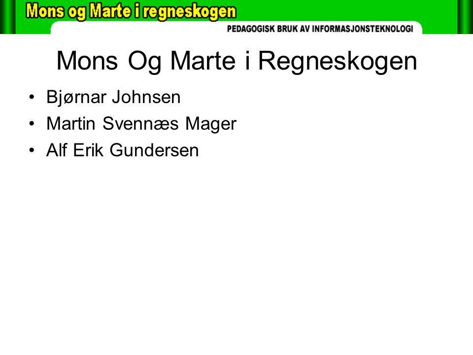 Mons Og Marte i Regneskogen Bjørnar Johnsen Martin Svennæs Mager Alf Erik Gundersen