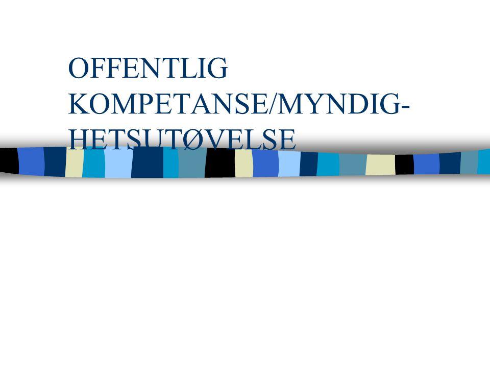 OFFENTLIG KOMPETANSE/MYNDIG- HETSUTØVELSE