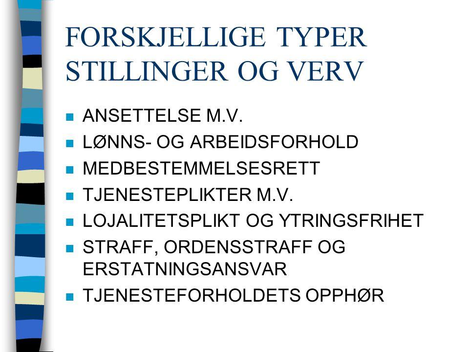 FORSKJELLIGE TYPER STILLINGER OG VERV n ANSETTELSE M.V.