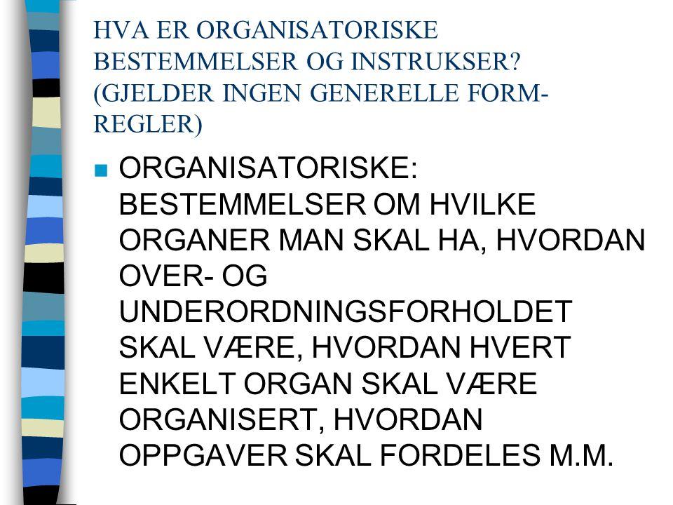 HVA ER ORGANISATORISKE BESTEMMELSER OG INSTRUKSER.