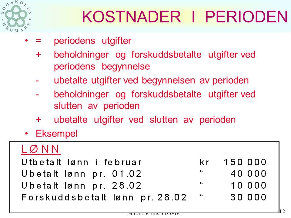 Harald Romstad ØSIR 11 EKSEMPEL, kostnad-utgift-utbetaling Hvis vi benytter